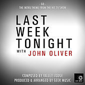 Last Week Tonight With John Oliver - Go - Intro Theme by Geek Music