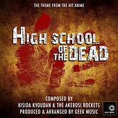 High School Of The Dead - Main Theme by Geek Music