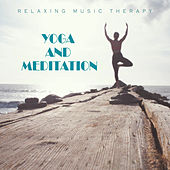 Yoga And Meditation de Relaxing Music Therapy