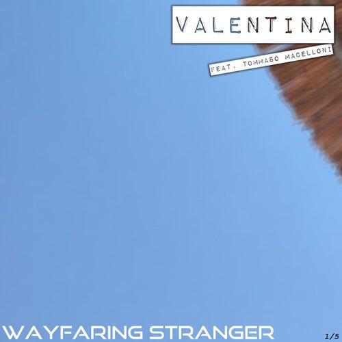 Wayfaring stranger (feat. Tommaso Macelloni) by Valentina