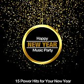 Happy New Year, Music Party (15 Power Hits for Your New Year) de Various Artists
