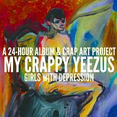 My Crappy Yeezus by Girls