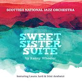 Sweet Sister Suite by Kenny Wheeler von The Scottish National Jazz Orchestra