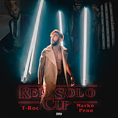 Red Solo Cup (feat. Marko Penn) by T-ROC