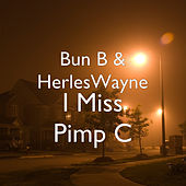 I Miss Pimp C by Bun B