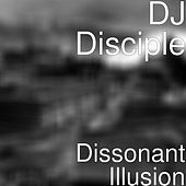 Dissonant Illusion de DJ Disciple