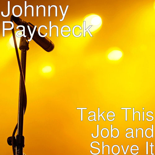 Take This Job and Shove It von James Pope