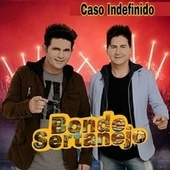 Caso Indefinido von Bonde Sertanejo