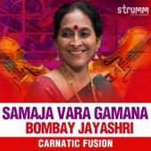 Samaja Vara Gamana - Single de Bombay S. Jayashri