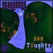 Sax Thoughts by Shimi