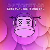 Lets play night and day by Dj tomsten