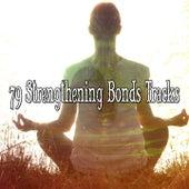 79 Strengthening Bonds Tracks von Entspannungsmusik