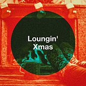 Loungin' Xmas by Various Artists