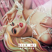 Disk Me (Remixes) by Pabllo Vittar