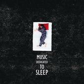 Music Dedicated to Sleep by Deep Sleep Music Academy