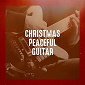 Christmas Peaceful Guitar by Various Artists