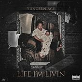 Life I'm Livin by Yungeen Ace