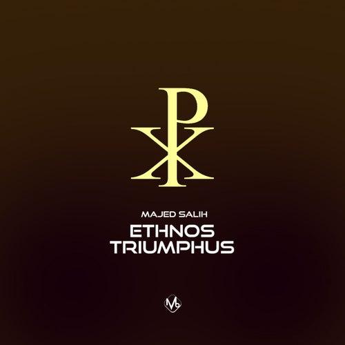 Ethnos Triumphus by Majed Salih