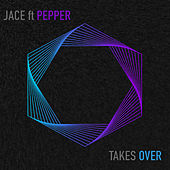 Takes Over by Jace