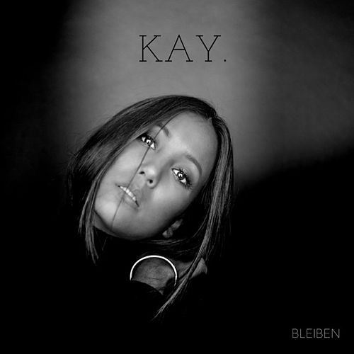 Bleiben (Acoustic version) by Kay