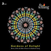 Gardens of Delight: Roses, Lilies & Other Flowers in Medieval Song by Various Artists