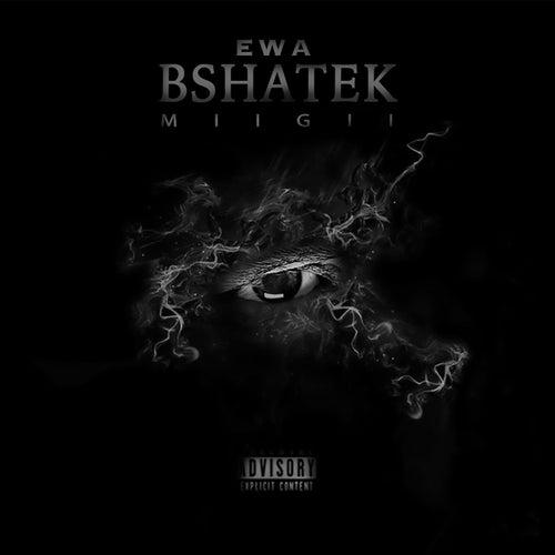Ewa Bsahtek by Miigii