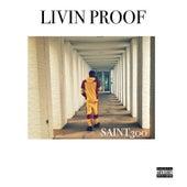 Livin' Proof by Saint300