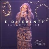 É Diferente (Live Session) von Sarah Farias