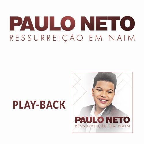 Ressurreição em Naim (Playback) de Paulo Neto