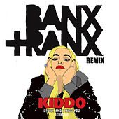 Drunk And I Miss You (Banx & Ranx Remix) by Kiddo