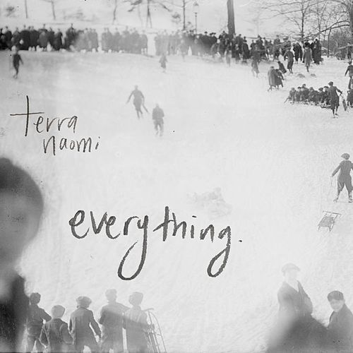 Everything by Terra Naomi