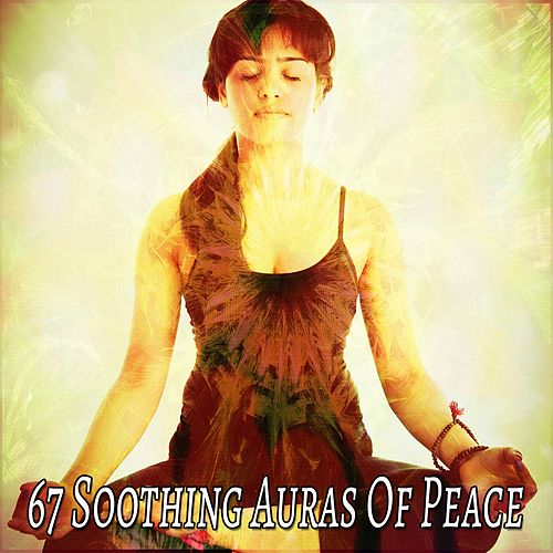 67 Soothing Auras Of Peace de Yoga Music