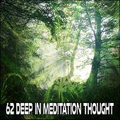 62 Deep In Meditation Thought von Lullabies for Deep Meditation