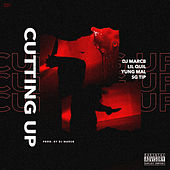 Cutting Up (feat. Lil Quil, Yung Mal & SG Tip) by DJ Marc B.