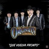 Que Vuelva Pronto by Los Originales De San Juan