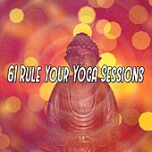 61 Rule Your Yoga Sessions von Lullabies for Deep Meditation