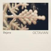 Dejavu by Octavian