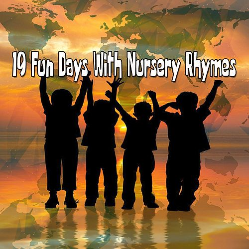 19 Fun Days With Nursery Rhymes de Canciones Para Niños