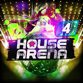 House Arena, Vol. 4 by Various Artists