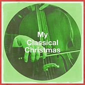 My Classical Christmas von Various Artists