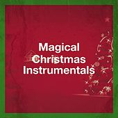 Magical Christmas Instrumentals by Various Artists