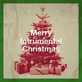 Merry Intrumental Christmas by Various Artists