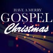 Have A Merry Gospel Christmas de Various Artists