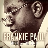 Strictly The Best by Frankie Paul