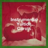 Instrumental Yultide Carols by Various Artists