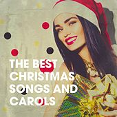 The Best Christmas Songs and Carols by Various Artists