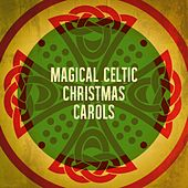 Magical Celtic Christmas Carols by Various Artists