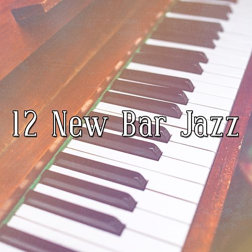 12 New Bar Jazz by Chillout Lounge
