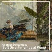 Soft Divertimentos at Piano von Georges Daucampas