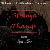 Stranga Thangs by Syckflow